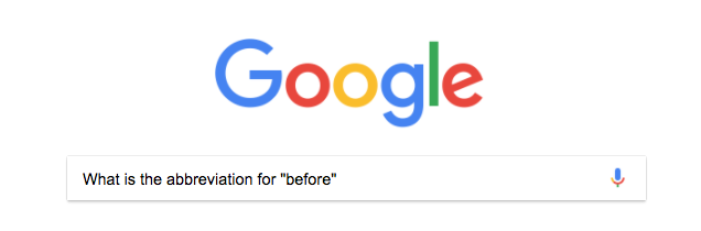 "Google the abbreviation for ""BEFORE"""